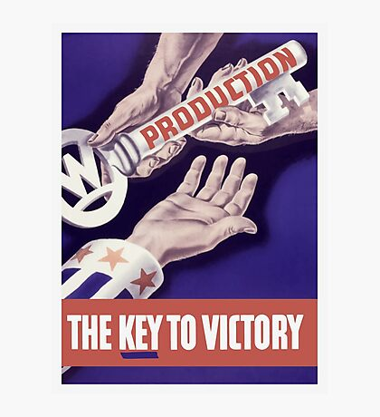 Production The Key To Victory -- WW2 Photographic Print