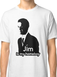 Jim is My Homeboy Classic T-Shirt