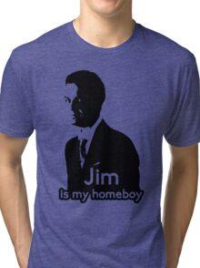 Jim is My Homeboy Tri-blend T-Shirt
