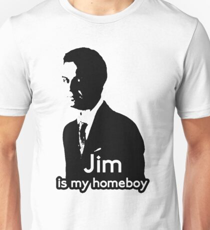 Jim is My Homeboy Unisex T-Shirt