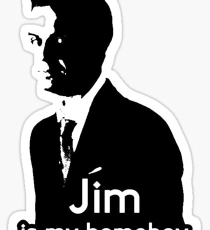 Jim is My Homeboy Sticker