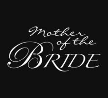 MOTHER OF THE BRIDE by mcdba