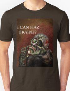 I can haz brains? T-Shirt