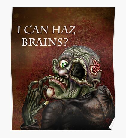 I can haz brains? Poster