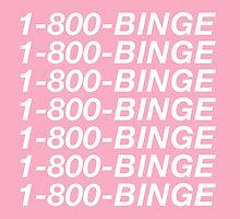 1-800-BINGE by DesignsByDirty