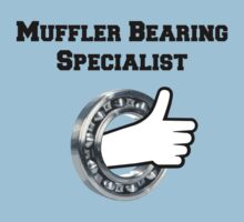 Muffler Bearing Specialist! by bigredbubbles6
