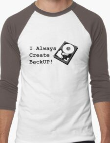 I always create BackUp! Men's Baseball ¾ T-Shirt