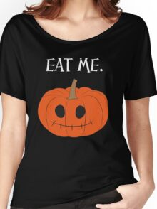 eat me. v.1 (pumpkin/jack-o'-lantern) <white text> Women's Relaxed Fit T-Shirt