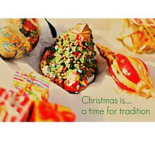 Christmas is......a time for tradition Photographic Print