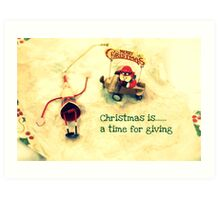 Christmas is......a time for giving Art Print