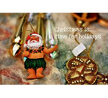 Christmas is......a time for holidays Photographic Print