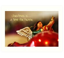 Christmas is......a time for prayer Art Print