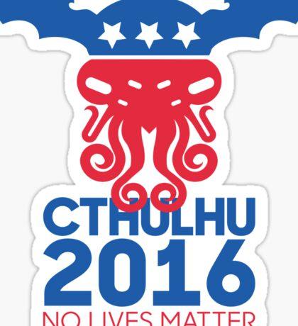 Vote Cthulhu for President 2016 No Lives Matter Sticker