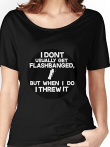 CS:GO I DONT USUALLY GET FLASHBANGED BLACK Women's Relaxed Fit T-Shirt