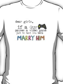 Marry Him T-Shirt