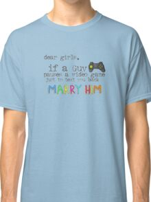Marry Him Classic T-Shirt