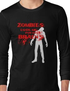 Zombies love Brains Long Sleeve T-Shirt