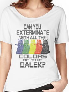 Daleks use all the colors Women's Relaxed Fit T-Shirt