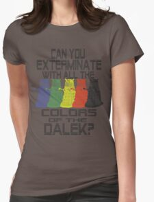 Daleks use all the colors Womens Fitted T-Shirt
