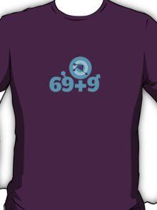 sixy nine plus nine T-Shirt