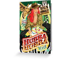 Hubba Hubba Revue:  Wild Animals!  May, 2011 Greeting Card