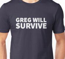 GREG WILL SURVIVE - White on Dark Unisex T-Shirt