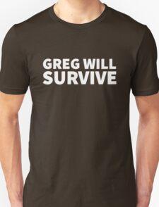 GREG WILL SURVIVE - White on Dark T-Shirt