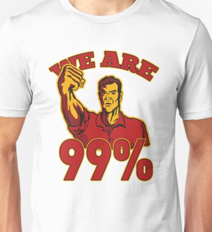 We are 99% Occupy Wall Street American Worker Unisex T-Shirt