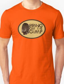 Bring out the Gimp T-Shirt