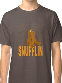 Every Day I'm Snufflin' Classic T-Shirt
