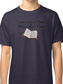 Less Screen Time, More Page Time Classic T-Shirt