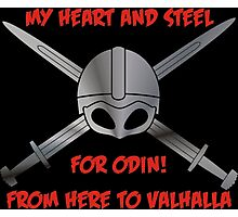 My Heart and Steel for Odin! Photographic Print