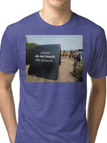 Do Not Touch @ Sculptures By The Sea Tri-blend T-Shirt