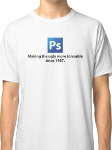 The Beauty of Photoshop Classic T-Shirt