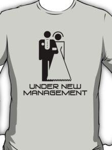 Under New Management Marriage Wedding T-Shirt
