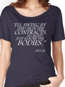 """""""I'll Swing By"""" - Trevor Women's Relaxed Fit T-Shirt"""