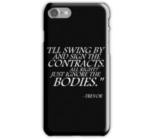 """I'll Swing By"" - Trevor iPhone Case/Skin"