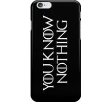 Know Nothing-GOT-white iPhone Case/Skin