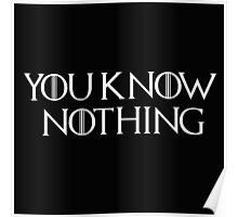 Know Nothing-GOT-white Poster
