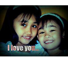 I love you, sis... Photographic Print