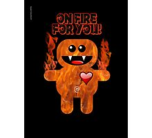 ON FIRE FOR YOU ! Photographic Print