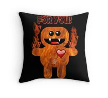 ON FIRE FOR YOU ! Throw Pillow
