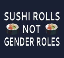 Sushi Rolls Not Gender Roles One Piece - Long Sleeve