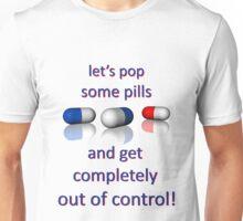let's pop some pills Unisex T-Shirt