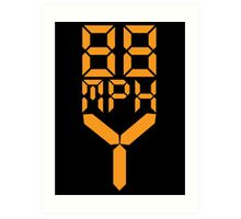 88 MPH The Speed of Time travel Art Print