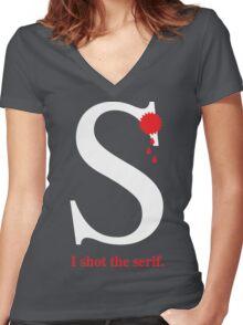 I shot the serif. Women's Fitted V-Neck T-Shirt