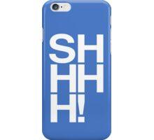 Shhhhhhhhhhhhhhhhhhhhhhhhhhhhh iPhone Case/Skin