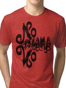 No Means No Tri-blend T-Shirt