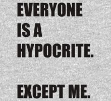 Everyone is a hypocrite.... Kids Tee