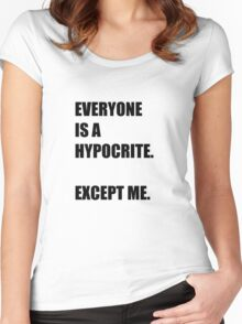 Everyone is a hypocrite.... Women's Fitted Scoop T-Shirt